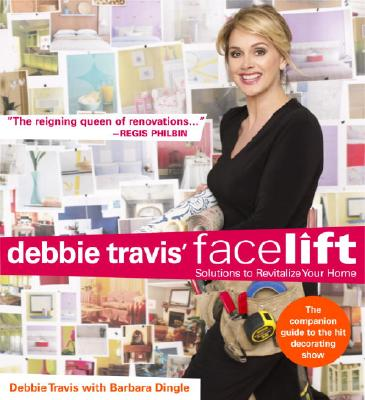 Debbie Travis' Facelift: Solutions to Revitalize Your Home, by Debbie Travis.  $9.98 (List price: $19.95)