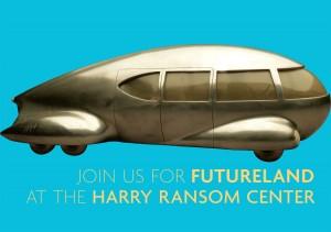Norman Bel Geddes: FutureLand exhibit at the Harry Ransom Center in Austin, TX.