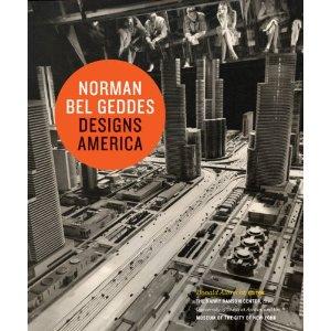 Norman Bel Geddes Designs America book by Donald Albrecht.