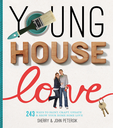 Young House Love book cover, by Sherry & John Petersik